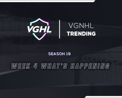VGNHL TRENDING: S19 WEEK 4 What's Happening