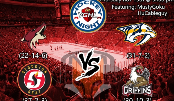Hockey night in vghl :Yotes Vs Preds Followed by Heat vs Griffins
